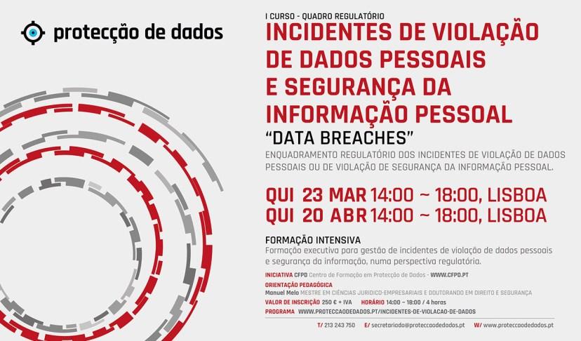 I Curso de Formação - Data Breaches - «Enquadramento Regulatório dos Incidentes de Violação de Dados Pessoais»