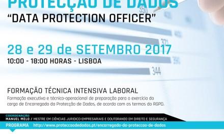 Curso – «Encarregado da Protecção de Dados» / «Data Protection Officer» – III Edição – Dias 28 e 29 de Setembro 2017