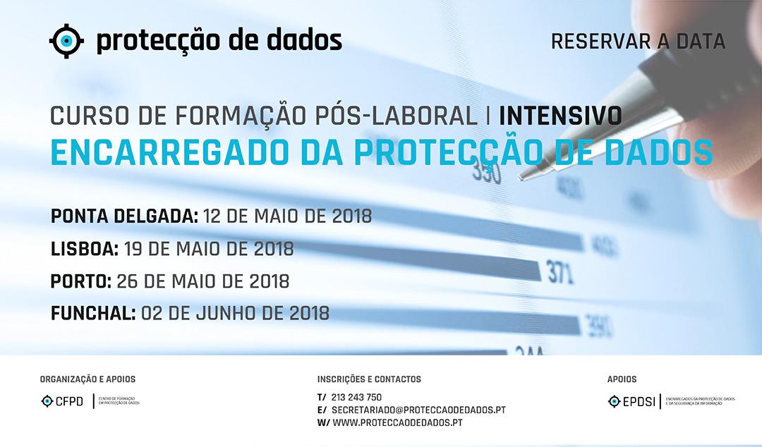 Calendário de Cursos Intensivos - «Encarregado da Protecção de Dados» | «Data Protection Officer» - Dias 12, 19, 26 de Maio e 2 de Junho