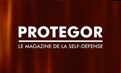PROTEGOR, le magazine de la self-défense – Episode 2