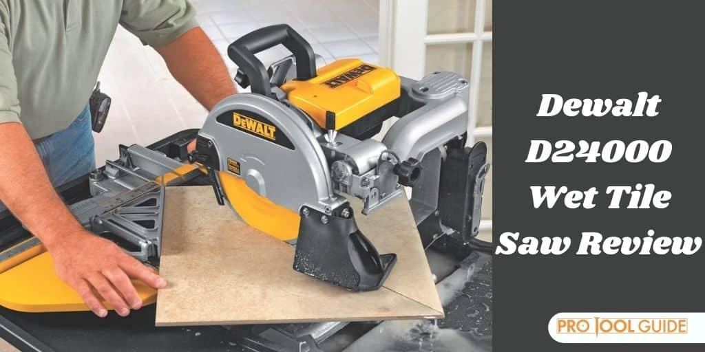 dewalt d24000 review king of tile saws