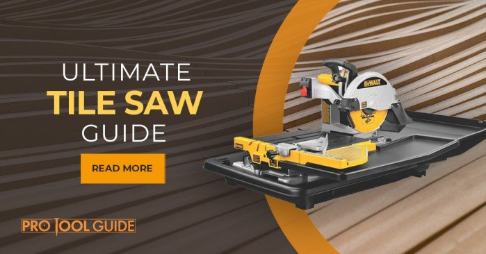 the ultimate guide to tile saws types