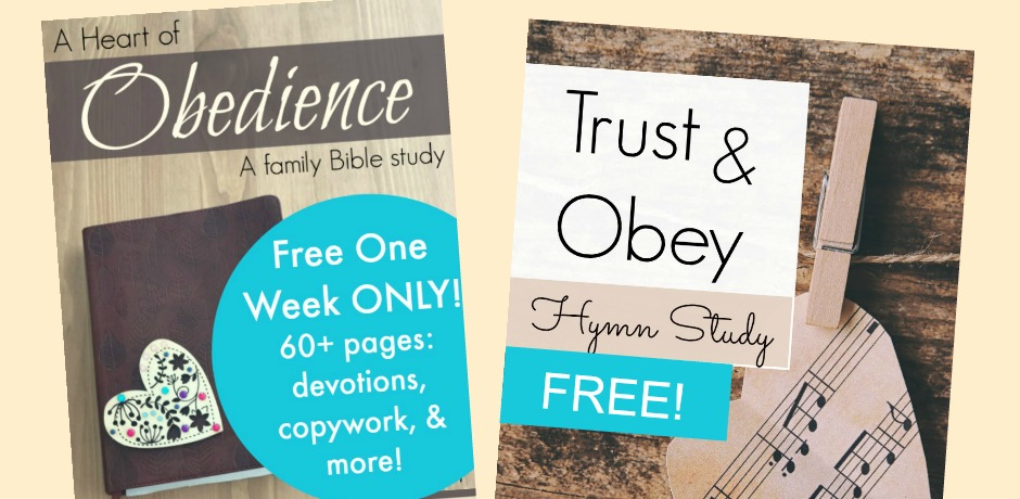 Teach your kids to trust God and obey Him with this Trust and Obey Hymn Study and the Heart of Obedience study which is available ONE WEEK ONLY!