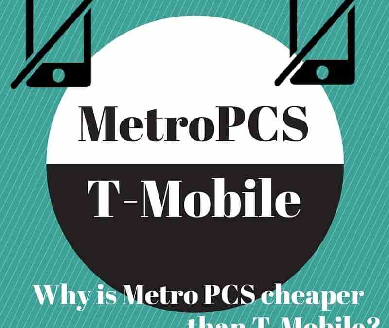 Why is Metro PCS cheaper than T Mobile – Explained!