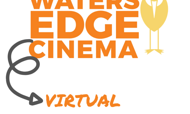 Waters Edge Virtual Cinema