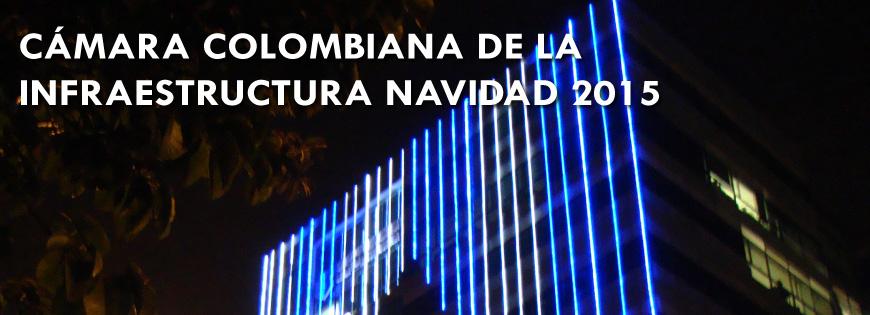 Cámara Colombiana de la Infraestuctura – Navidad 2015