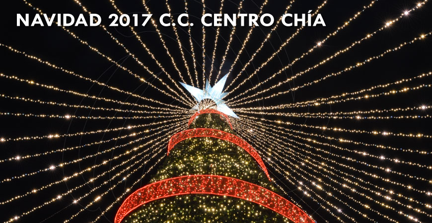 Navidad 2017 Centro Chía centro comercial iluminación y decoración