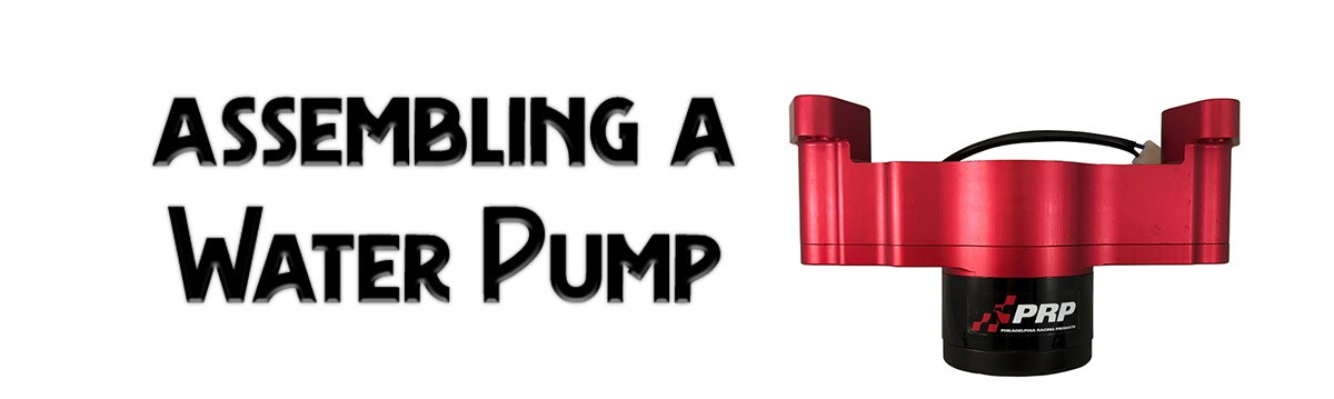 Water Pump assembly by PRP Racing Products