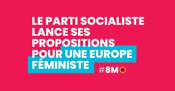Le Parti socialiste lance ses propositions pour une Europe féministe