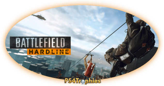 PS4Trophies Battlefield Hardline Trophy Guide