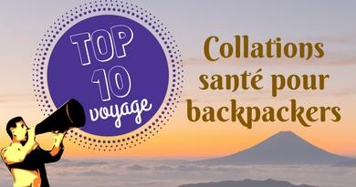Top 10 des collations santé pour <i>backpackers</i>