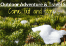 The Outdoor Adventure & Travel Show: COME OUT AND PLAY!