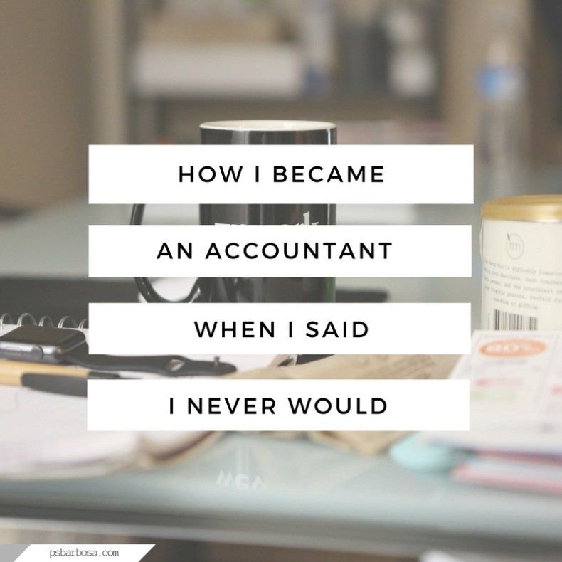 How I Became An Accountant When I Said I Never Would - psbarbosa
