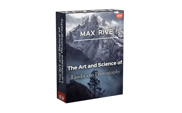 Max Rive - The Art and Science of Landscape Photography