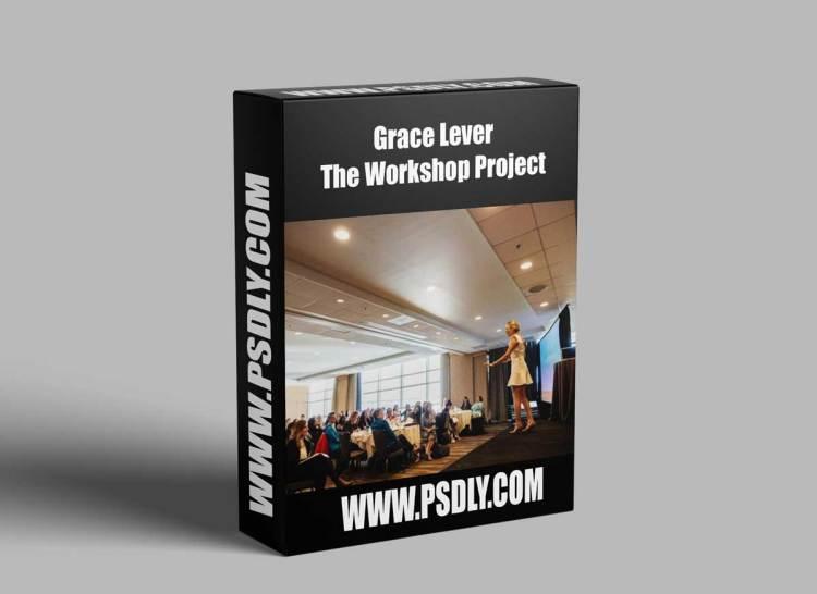Grace Lever – The Workshop Project