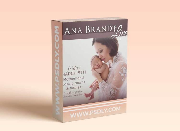 Live Mom & Newborn Posing Workshop - Ana Brandt
