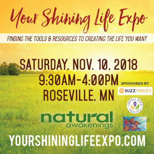 Your Shining Life Expo 2018 sponsored by Natural Awakenings Twin Cities