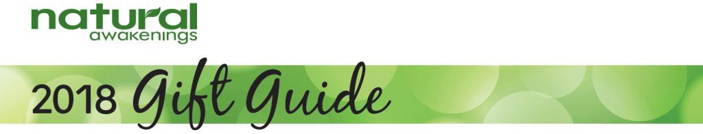 2018 Local Gift Guide by Natural Awakenings Twin Cities