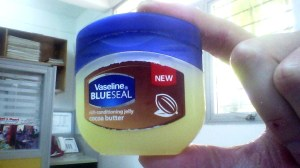 I use Vaseline for psoriasis wherever I am, whether hiding in a cupboard or running naked through supermarkets