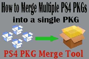 PS4 PKG Merge Tool - Merge Multiple PS4 PKGs into a Single PKG