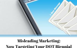 Misleading Marketing Tactics Targeting DOT Biennial Update