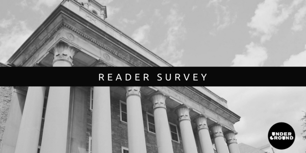 Take The Underground's Reader Survey
