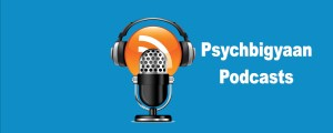 Pyschbigyaan Podcasts: Monthly Audio Material