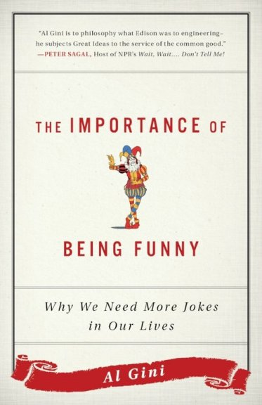 """Book cover of """"The Importance of Being Funny"""" by Al Gini, 2017."""