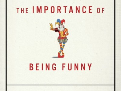 "Book cover of ""The Importance of Being Funny"" by Al Gini, 2017."