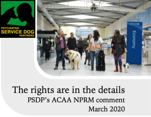 "Horizontally oriented cover page with green PSDP logo, photo of three service dog handlers in airport lobby with Wright Brothers airplane overhead, and text: ""The rights are in the details, PSDP's ACAA NPRM comment, March 2020""."
