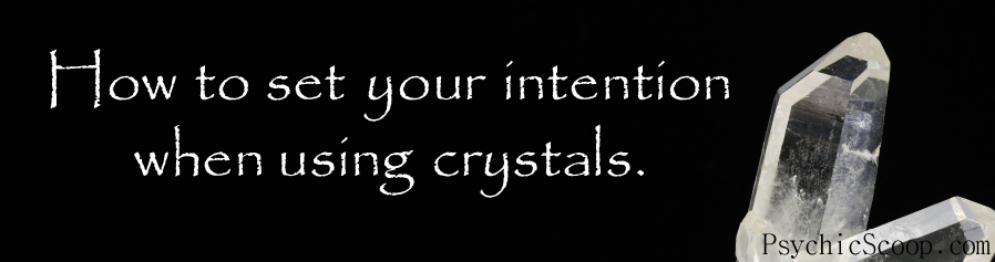 Crystal Therapy: 3 Ways to Develop Intention For Crystals