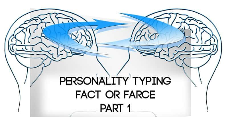 Personality Typing - Fact or Farce? Part One