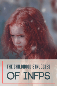 Discover the Unique Childhood Struggles of INFPs