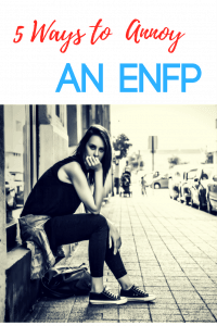 How to Annoy an ENFP