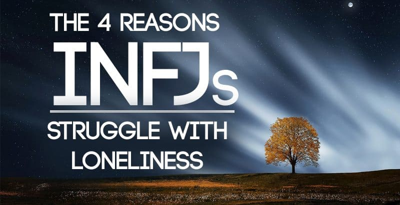 The Four Reasons INFJs Struggle with Loneliness