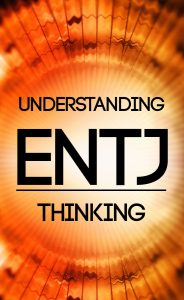 Understand the Unique Thinking Process of the #ENTJ