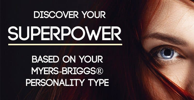 Discover Your Superpower - Based On Your Myers-Briggs® Personality Type