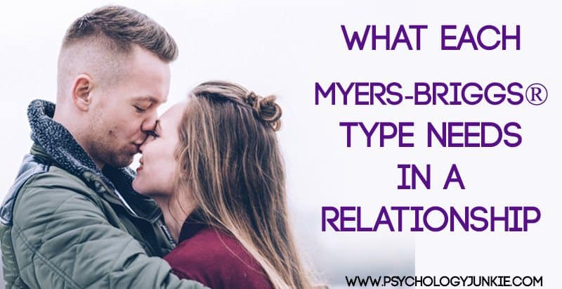 What Each Myers-Briggs® Type Needs in a Relationship