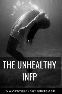 A look at what an underdeveloped or unhealthy #INFP looks like! #MBTI #Personality #personalitytype #Myersbriggs