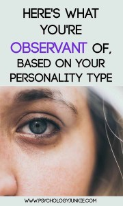 Are certain #personality types more observant than others? Find out! #MBTI #INFJ #INTJ #INFP #INTP #ENFP #ENTP #ISTJ #ISFJ