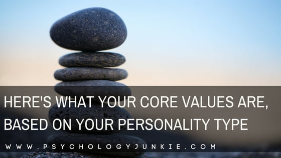 Here's What Your Core Values Are, Based On Your Personality Type