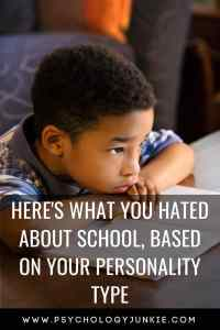 Find out what each #personality type HATED in school! #personalitytype #myersbriggs #MBTI #INFJ #INTJ #INFP #INTP #ENFP #ENTP #ISTJ #ISFJ #ISTP #ISFP #ENFJ #ENTJ