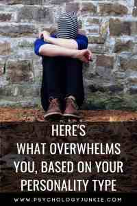 Find out what overwhelms each #personality type! #Personalitytype #MBTI #Myersbriggs #INFJ #INTJ #INFP #INTP #ENFP #ISTJ #ISFJ