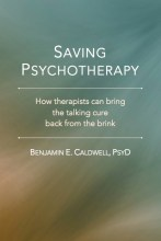 Saving Psychotherapy: How therapists can bring the talking cure back from the brink