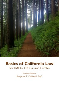 Basics of California Law, 4th edition (2017) - (c) Copyright Benjamin E. Caldwell