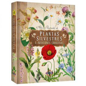 Atlas Ilustrado Plantas Silvestres e Infusiones Curativas