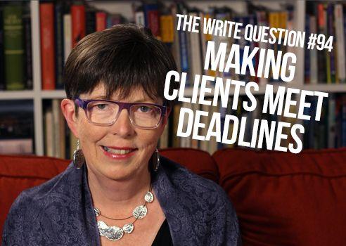 get clients to meet deadlines