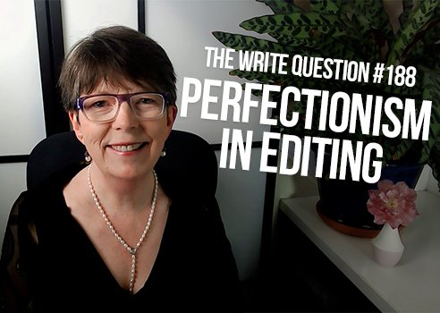 perfectionism in editing