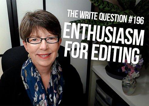 enthusiasm for editing