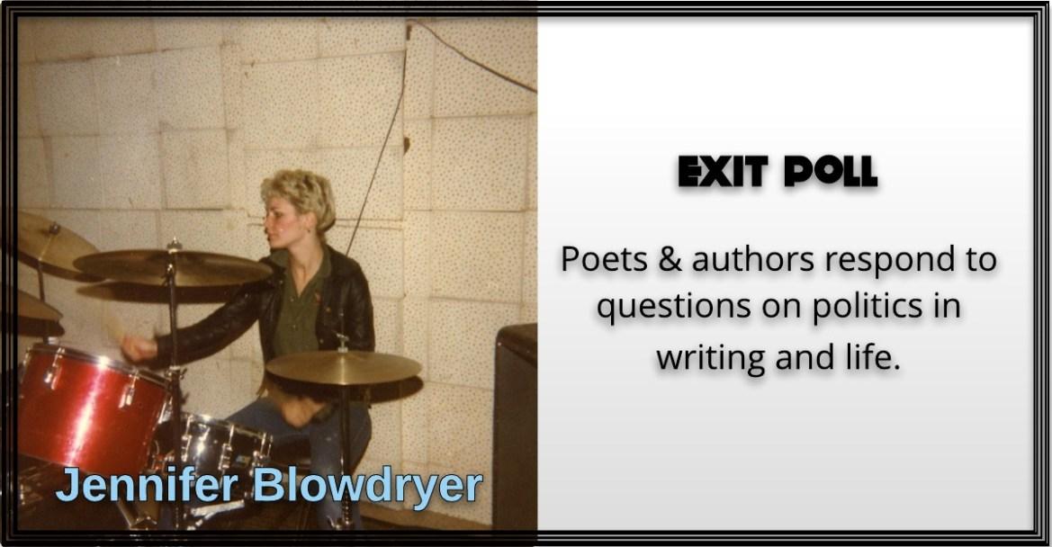 Jennifer Blowdryer, Exit Poll